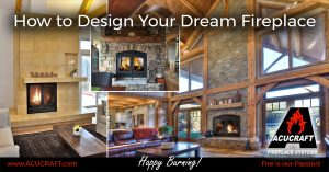 How To Design Your Dream Fireplace