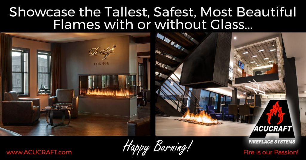 Showcase the tallest safest most beautiful flames with or without glass