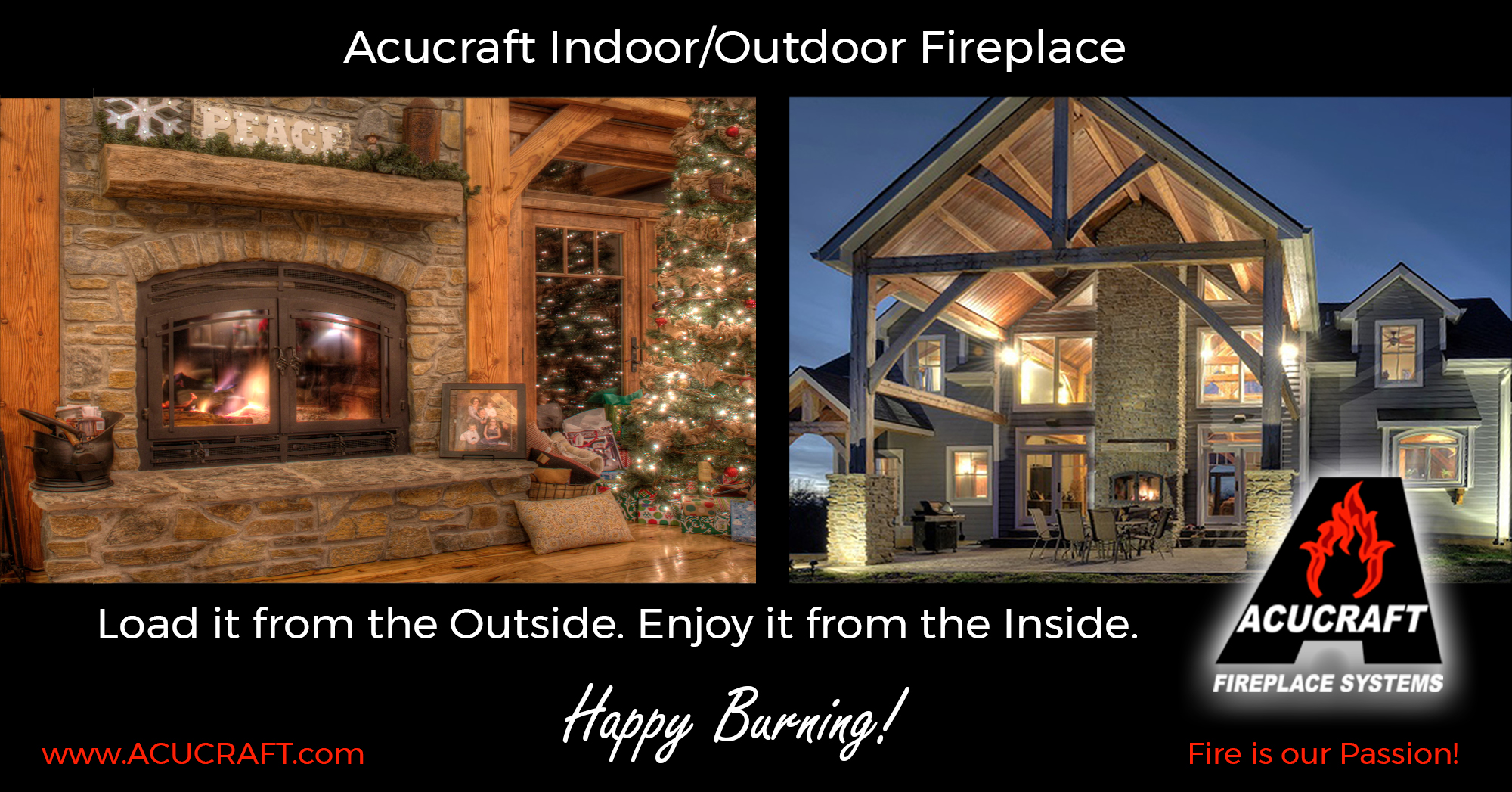 Acucraft Indoor Outdoor Fireplace Load it from the Outside Enjoy it from the Inside
