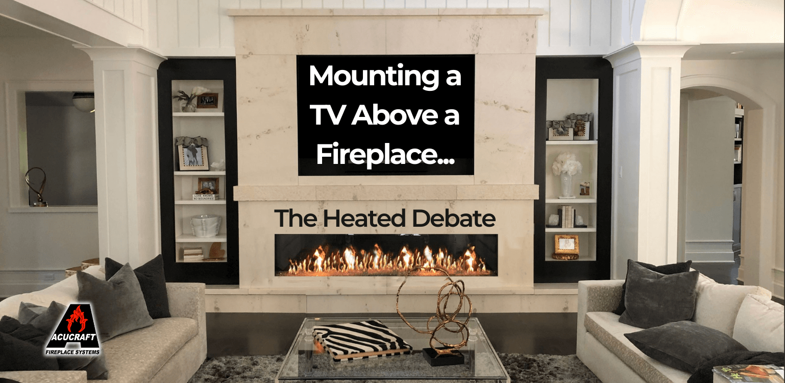 Mounting A Tv Above A Fireplace A Good Idea Acucraft Fireplaces